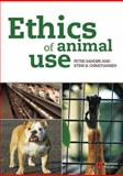 Ethics of Animal Use, Christiansen, Stine and Sandøe, Peter, 140515120X