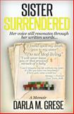 Sister Surrendered, Darla Grese, 1497541204