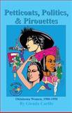 Petticoats, Politics, and Pirouettes, Glenda Carlile, 1581071205