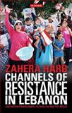 Channels of Resistance in Lebanon : Liberation Propaganda, Hezbollah and the Media, Harb, Zahera, 1848851200