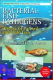 Bacterial Fish Pathogens : Diseases of Farmed and Wild Fish, Austin, Brian and Austin, D., 1852331208
