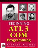ATL 3 COM Programming, Grimes, Richard and Reilly, George, 1861001207
