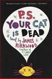 P. S. Your Cat Is Dead, James Kirkwood, 0312321201