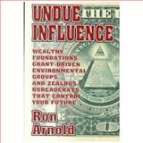Undue Influence, Ron Arnold, 093957120X