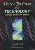 Voice Tradition and Technology : A State-of-the-Art Studio, Nair, Garyth, 1111321205