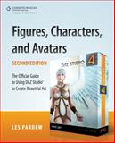 Figures, Characters and Avatars : The Official Guide to Using DAZ Studio to Create Beautiful Art, Pardew, Les, 1435461207