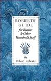 Roberts' Guide for Butlers and Other Household Staff, Robert Roberts, 155709120X