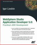 Websphere Studio Application Developer 5. 0 : Practical J2EE Development, Livshin, Igor, 1590591208