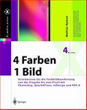 4 Farben -- ein Bild : Grundwissen Für Die Farbbildbearbeitung Von der Eingabe Bis Zum Proof Mit Photoshop, QuarkXPress, Indesign und PDF/X, Nyman, Mattias, 3642621201