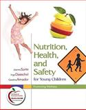 Nutrition, Health, and Safety for Young Children : Promoting Wellness (with MyEducationLab), Sorte, Joanne and Daeschel, Inge, 0131381202