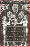 Sight and Embodiment in the Middle Ages : Ocular Desires, Biernoff, Suzannah, 033396120X