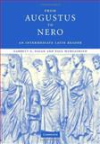 From Augustus to Nero : An Intermediate Latin Reader, Murgatroyd, Paul and Fagan, Garrett G., 0521821207