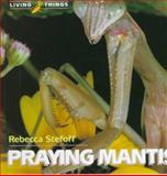 Praying Mantis, Rebecca Stefoff, 0761401202