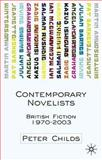 Contemporary Novelists : British Fiction, 1970-2003, Childs, Peter, 1403911207
