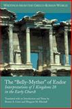 The Belly-Myther of Endor : Interpretations of 1 Kingdoms 28 in the Early Church, , 1589831209