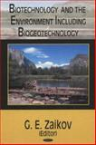 Biotechnology and the Environment Including Biogeotechnology, Zaikov, Gennadii Efremovich, 1594541205