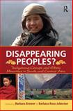 Disappearing Peoples? : Indigenous Groups and Ethnic Minorities in South and Central Asia, , 1598741209