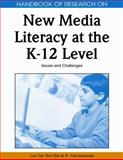 Handbook of Research on New Media Literacy at the K-12 Level : Issues and Challenges, Tan, Leo Wee Hin and Subramaniam, R., 1605661201