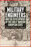 Military Engineers : The Development of the Early Modern European State, Lenman, Bruce, 1845861205