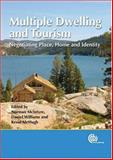 Multiple Dwelling and Tourism : Negotiating Place, Home and Identity, , 1845931203