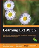 Learning Ext Js 3.0 : Build Dynamic, Desktop-Style User Interfaces for Your Data-Driven Web Applications Using Ext Js, Frederick, Shea and Ramsay, Colin, 1849511209