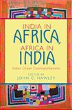 India in Africa, Africa in India : Indian Ocean Cosmopolitanisms, , 0253351219