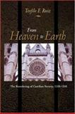 From Heaven to Earth -The Reordering of Castilian Society, 1150-1350, Ruiz, Teofilo F., 0691001219
