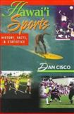 Hawaii Sports : History, Facts and Statistics, Cisco, Dan, 0824821211