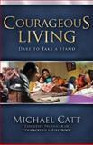 Courageous Living, Michael Catt, 1433671212
