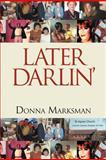 Later Darlin', Donna Marksman, 1477231218