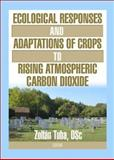 Ecological Responses and Adaptations of Crops to Rising Atmospheric Carbon Dioxide, Zoltan Tuba, 1560221216