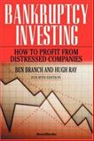 Bankruptcy Investing : How to Profit from Distressed Companies, Branch, Ben and Ray, Hugh, 1587981211