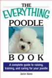 The Everything® Poodle Book, Janine Adams, 1593371217