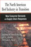 The North American Beef Industry in Transition : New Consumer Demands and Supply Chain Responses, Brocklebank, Andrea M. and Hobbs, Jill E., 1604561211