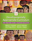Developmentally Appropriate Curriculum : Best Practices in Early Childhood Education, Kostelnik, Marjorie J. and Soderman, Anne K., 0133551210