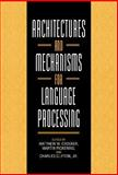 Architectures and Mechanisms for Language Processing, , 0521631211
