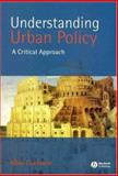 Understanding Urban Policy : A Critical Approach, Cochrane, Allan, 0631211217