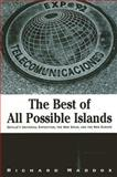 The Best of All Possible Islands : Seville's Universal Exposition, the New Spain, and the New Europe, Maddox, Richard, 0791461211