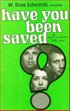 Have You Been Saved?, Walter Ross Edwards, 0805481214