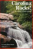 Carolina Rocks! : The Geology of South Carolina, Murphy, Carolyn H., 0878441212