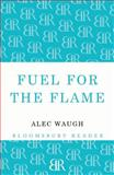Fuel for the Flame, Alec Waugh, 1448201217
