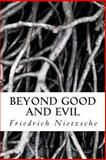 Beyond Good and Evil, Friedrich Wilhelm Nietzsche, 1491221216