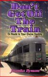 Dont Get off the Train, Juanita Bynum, 1562291211
