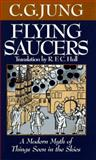 Flying Saucers : A Modern Myth of Things Seen in the Skies, Jung, C. G., 1567311210