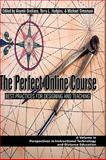 The Perfect Online Course : Best Practices for Designing and Teaching, Orellana, Anymir and Hudgins, Terry L., 1607521210
