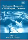 The Law and Economics of Child Support Payments, Comanor, William S., 1843761211