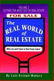The Real World of Real Estate 2 - Getting the Most Out of Real Estate 9781932621211