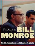 The Music of Bill Monroe, Rosenberg, Neil V. and Wolfe, Charles K., 0252031210