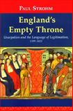 England's Empty Throne : Usurpation and the Language of Legitimation, 1399-1422, Strohm, Paul, 0268041210