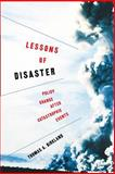 Lessons of Disaster : Policy Change after Catastrophic Events, Birkland, Thomas A., 158901121X